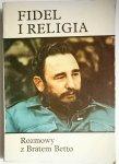 FIDEL I RELIGIA. ROZMOWY Z BRATEM BETTO 1986