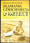 ZŁAMANIA I ZWICHNIĘCIA U DZIECI - Mieczysław Marian Koszla