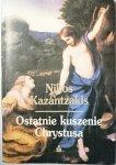 OSTATNIE KUSZENIE CHRYSTUSA Nikos Kazantzakis 1992