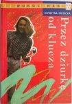 PRZEZ DZIURKĘ OD KLUCZA - Krystyna Siesicka 1997