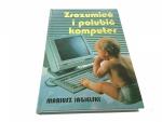 ZROZUMIEĆ I POLUBIĆ KOMPUTER - Jagielski 1999