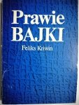 PRAWIE BAJKI - Feliks Kriwin 1979