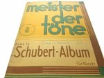 MEISTER DER TONE. BAND 14 SCHUBERT-ALBUM