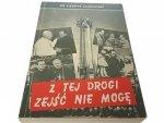 Z TEJ DROGI ZEJŚĆ NIE MOGĘ - Ks. Jankowski (1992)