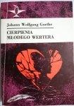 CIERPIENIA MŁODEGO WERTERA Johann Wolfgang Goethe