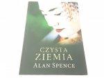 CZYSTA ZIEMIA - Alan Spence