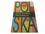 POLSKA NOWY PODZIAŁ TERYTORIALNY