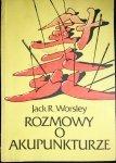 ROZMOWY O AKUPUNKTURZE - Jack R. Worsley 1986