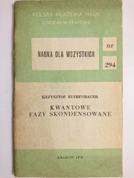 KWANTOWE FAZY SKONDENSOWANE - Krzysztof Ruebenbauer 1978