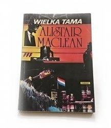WIELKA TAMA - Alistair MacLean 1991