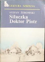 SIŁACZKA; DOKTOR PIOTR - Stefan Żeromski 1986
