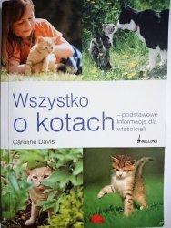 WSZYSTKO O KOTACH - Caroline Davis 2008