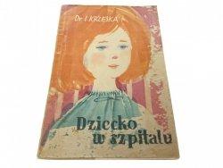 DZIECKO W SZPITALU - Dr I. Krzeska (1963)