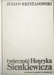 TWÓRCZOŚĆ HENRYKA SIENKIEWICZA - Krzyżanowski 1976