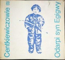 ODARPI SYN EGIGWY - Centkiewiczowie 1980