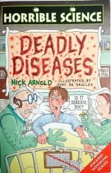HORRIBLE SCIENCE. DEADLY DISEASES - Nick Arnold