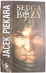 SŁUGA BOŻY - Jacek Piekara 2006