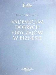 VADEMECUM DOBRYCH OBYCZAJÓW W BIZNESIE - Peter Post 2005