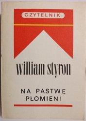 NA PASTWĘ PŁOMIENI - William Styron 1989