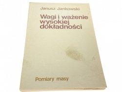 WAGI I WAŻENIE WYSOKIEJ DOKŁADNOŚCI Jankowski 1982