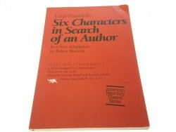 SIX CHARACTERS IN SEARCH OF AN AUTHOR - Pirandello