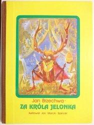 ZA KRÓLA JELONKA - Jan Brzechwa