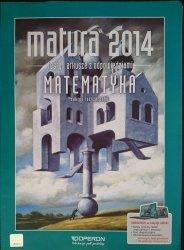 MATURA 2014 MATEMATYKA. TESTY I ARKUSZE Z ODPOWIEDZIAMI