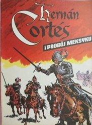 HERNAN CORTES I PODBÓJ MEKSYKU – Weinfeld 1986