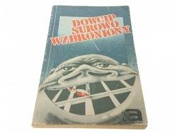 DOWCIP SUROWO WZBRONIONY. ANTOLOGIA POLSKIEGO 1990
