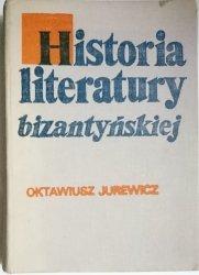 HISTORIA LITERATURY BIZANTYŃSKIEJ. ZARYS Jurewicz
