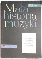 MAŁA HISTORIA MUZYKI. POPULARNY PODRĘCZNIK - J. W. Reiss 1965