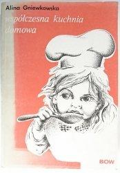 WSPÓŁCZESNA KUCHNIA DOMOWA - Alina Gniewkowska 1990