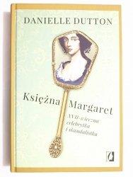 KSIĘŻNA MARGARET - Danielle Dutton 2017