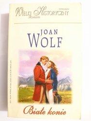 BIAŁE KONIE - Joan Wolf 2009