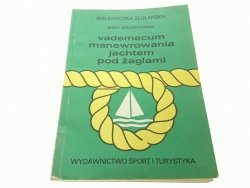 VADEMECUM MANEWROWANIA JACHTEM - Szelestowski 1987