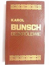 BEZKRÓLEWIE - Karol Bunsch 1988