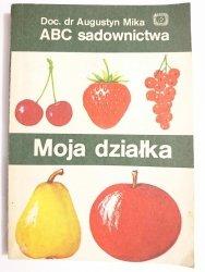 ABC SADOWNICTWA. MOJA DZIAŁKA - Doc. dr Augustyn Mika 1983