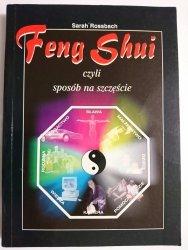 FENG SHUI CZYLI SPOSÓB NA SZCZĘŚCIE - Sarah Rossbach 1996