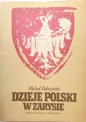 DZIEJE POLSKI W ZARYSIE - Michał Bobrzyński 1987
