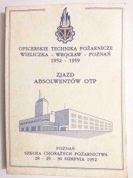 OFICERSKIE TECHNIKA POŻARNICZE WIELICZKA WROCŁAW POZNAŃ 1952-1959 ZJAZD ABSOLWENTÓW OTP
