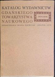 KATALOG WYDAWNICTW GDAŃSKIEGO TOWARZYSTWA NAUKOWEGO 1974-1978