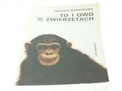 TO I OWO O ZWIERZĘTACH - Jadwiga Wernerowa 1989