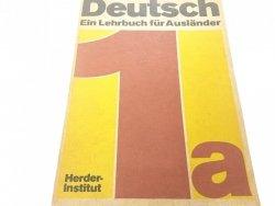 DEUTSCH EIN LEHRBUCH FUR AUSLANDER 1a 1982