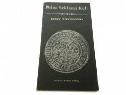 PAŁAC SZKLANEJ KULI - Jerzy Piechowski (1988)