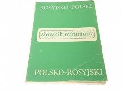 SŁOWNIK MINIMUM. ROSYJSKO-POLSKI POLSKO-ROSYJSKI