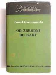OD ZBRODNI DO KARY - Paweł Horoszowski 1963
