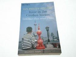 RISSE IN DER GROSSEN MAUER - Jan-Philipp Sendker 2007