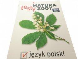 MATURA TESTY 2007. JĘZYK POLSKI