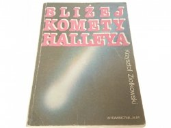 BLIŻEJ KOMETY HALLEYA - Krzysztof Ziołkowski