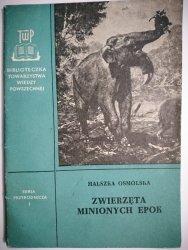ZWIERZĘTA MINIONYCH EPOK - Halszka Osmólska 1956